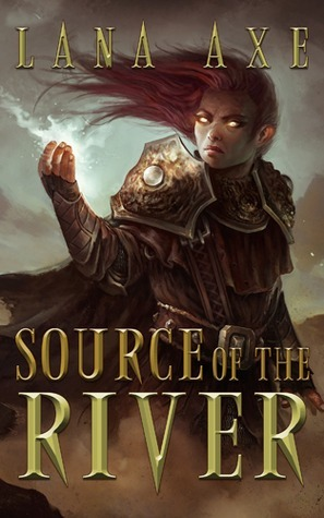 Source of the River  by  Lana Axe