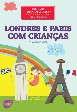 Londres e Paris com Crianças  by  Thais Caramico