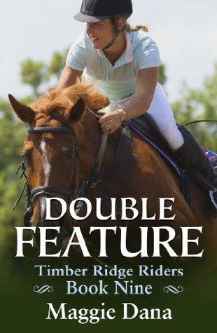 Double Feature (Timber Ridge Riders, #9)  by  Maggie Dana