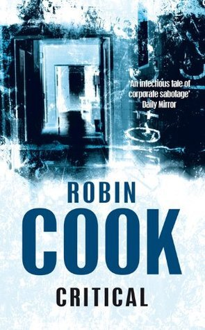 Critical: A Stapleton and Montgomery Novel 7  by  Robin Cook