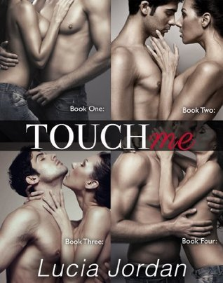 Touch Me - Complete Collection Lucia Jordan