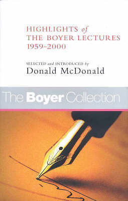 The Boyer Collection: Highlights of the Boyer Lectures 1959-2000 Donald McDonald