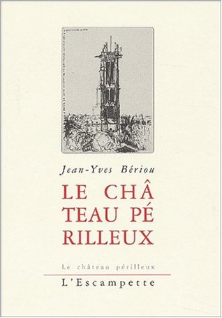 Le château périlleux Jean-Yves Bériou