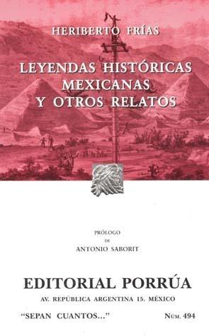 Leyendas Históricas Mexicanas y Otros Relatos (Sepan Cuantos, #494)  by  Heriberto Frías