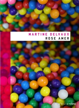 Rose Amer  by  Martine Delvaux