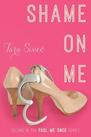 Shame on Me (Fool Me Once, #2) Tara Sivec