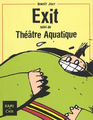 Exit suivi de Théâtre aquatique  by  Benoît Joly