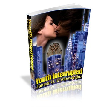 Youth Interrupted: fantasy/suspense/young/old adults  by  James G DAlessandro