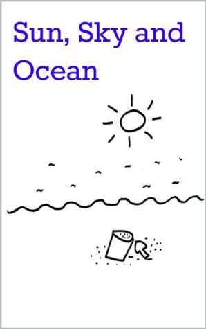 Sun, Sky and Ocean  by  Vidya Devaraj