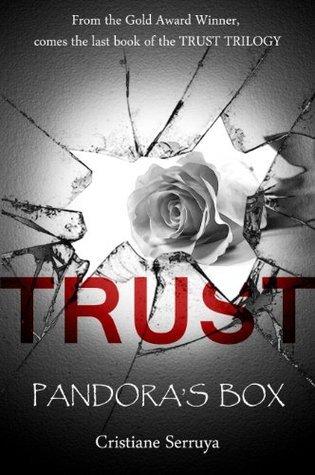 Trust: Pandoras Box (Trust Trilogy, #3) Cristiane Serruya