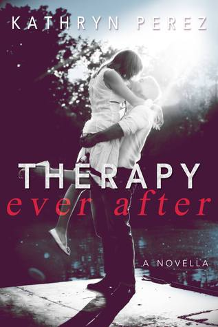Therapy Ever After (Therapy, #1.5)  by  Kathryn Perez