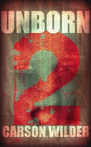 Unborn 2  by  Carson Wilder