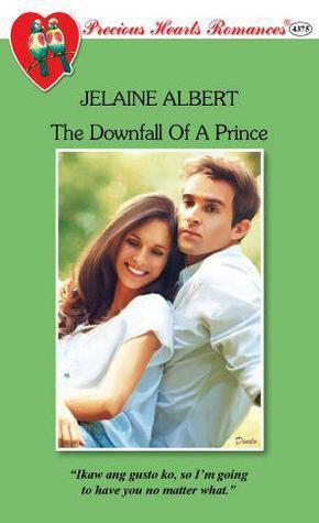 The Downfall Of A Prince  by  Jelaine Albert