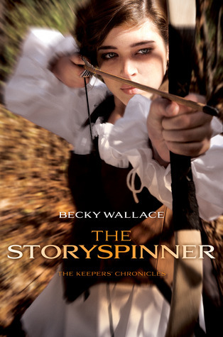 The Storyspinner (The Keepers Chronicles, #1)  by  Becky  Wallace