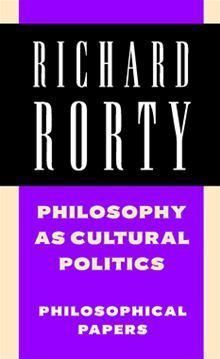 Philosophy as Cultural Politics (Philosophical Papers, #4)  by  Richard M. Rorty