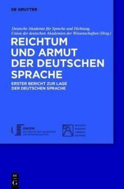 Reichtum und Armut der deutschen Sprache: Erster Bericht zur Lage der deutschen Sprache  by  Deutsche Akademie für Sprache und Dichtung