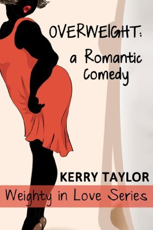 Overweight (Weighty In Love, #1)  by  Kerry Taylor