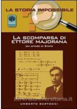 La scomparsa di Ettore Majorana. Un affare di stato?  by  Umberto Bartocci