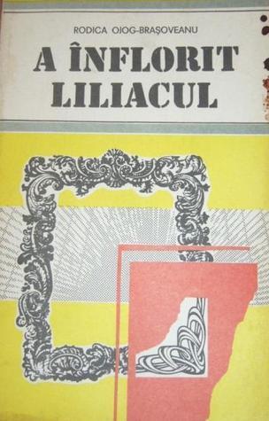 A Inflorit Liliacul Rodica Ojog-Braşoveanu