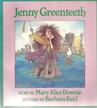 Jenny Greenteeth  by  Mary Alice Downie