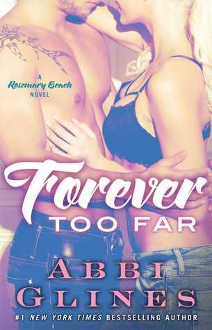 Forever Too Far (Rosemary Beach, #3)  by  Abbi Glines