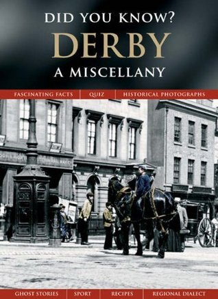Derby: A Miscellany (Did You Know?)  by  Francis Frith