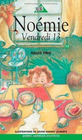 Noémie 13 - Vendredi 13  by  Les Éditions Québec Amérique