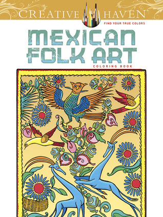 Creative Haven Mexican Folk Art Coloring Book Marty Noble