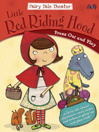 Fairy Tale Theater -- Little Red Riding Hood: Press Out and Play  by  Gem Cooper