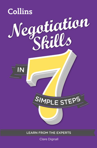 Negotiation Skills in 7 Simple Steps Clare Dignall