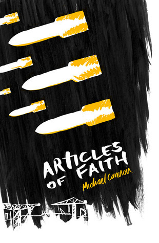Articles of Faith  by  Michael Cannon