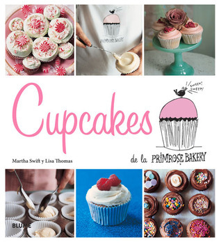 Cupcakes de la Primrose Bakery  by  Martha Swift