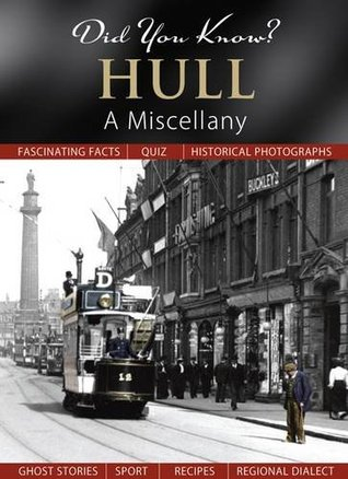 Hull: A Miscellany (Did You Know?)  by  Francis Frith