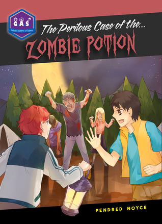 The Perilous Case of the Zombie Potion Pendred Noyce
