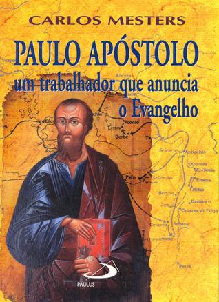 Paulo apóstolo Um trabalhador que anuncia o Evangelho  by  Carlos Mesters