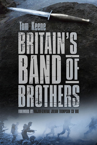 Britains Band of Brothers  by  Tom Keene