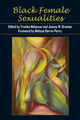 Black Female Sexualities  by  Trimiko Melancon