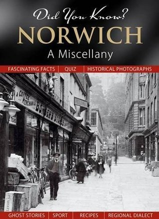 Norwich: A Miscellany (Did You Know?)  by  Francis Frith