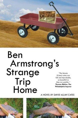 Ben Armstrongs Strange Trip Home  by  David Allan Cates