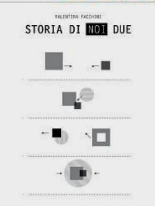 Storia di noi due  by  Valentina Facchini