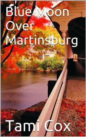 Blue Moon Over Martinsburg (1)  by  Tami Cox