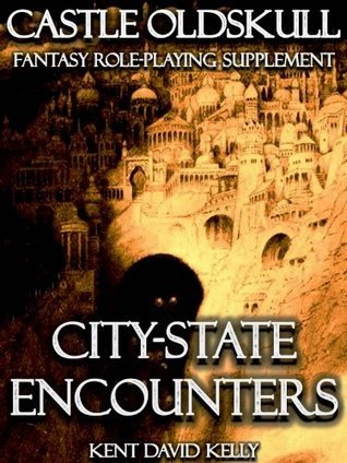 CASTLE OLDSKULL ~ CSE1:City-State Encounters  by  Kent David Kelly