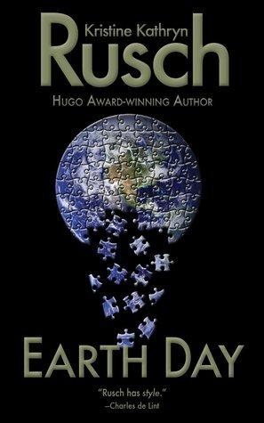Earth Day  by  Kristine Kathryn Rusch