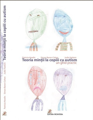 Teoria minții la copiii cu autism. Un ghid practic  by  Patricia Howlin