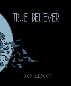 True Believer Lucy Bellwood