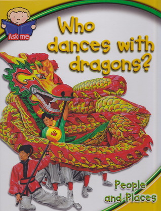 Who Dances with Dragons?: People and Places  by  Mary Cummings