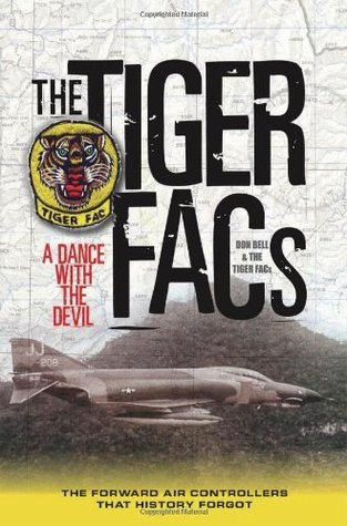 The Tiger FACs: A Dance with the Devil  by  Donald W. Bell