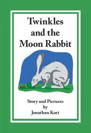 Twinkles and the Moon Rabbit Jonathan Kort