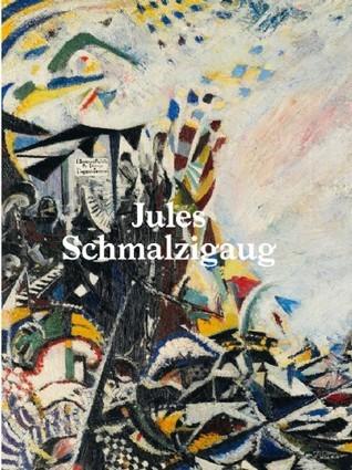 Jules Schmalzigaug: Een Belgische futurist Michel Draguet