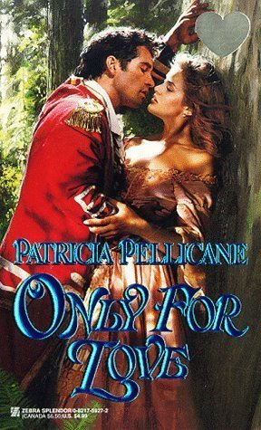 Only For Love Patricia Pellicane